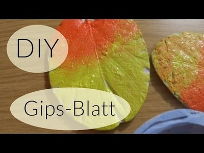 DIY Gips Herbstdeko I Blatt aus Gips I Deko Ideen I Deutsch - Finola 2015