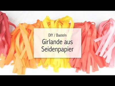 DIY Girlande aus Seidenpapier basteln
