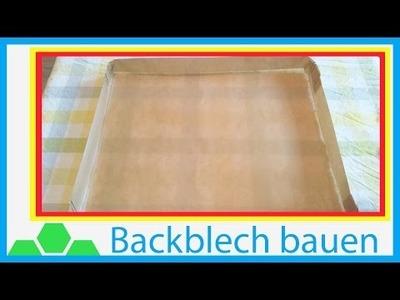 Backen ohne Backblech? Backblech selbst gemacht  [DIY. Tutorial] (4k - UHDTV - 2160p)