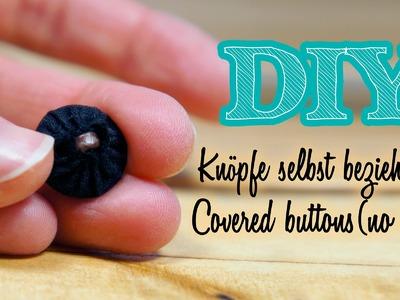 DIY Knöpfe beziehen Covered Buttons