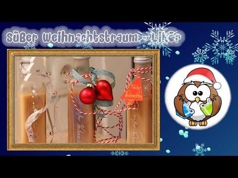 Ein Süßer Weihnachtstraum - DIY Likör Geschenkidee