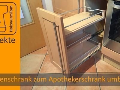 Küchenschrank zum Apothekerschrank umbauen. DIY Kitchen Drawer