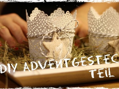 Last Minute Adventgestecke Teil 1.2   DIY   You and Me = FamilY