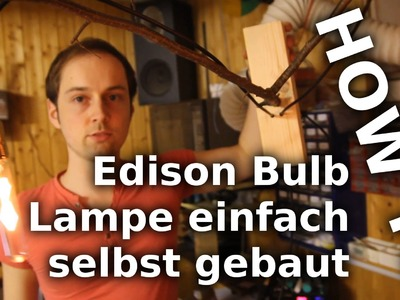 HOW TO: Edison Bulb Lampe einfach selbst gebaut (DIY)