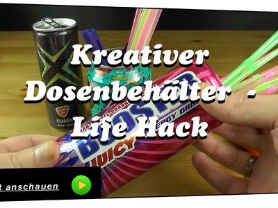 Kreativer Dosenbehälter aus einer Getränkedose selber machen - Life Hack   DIY