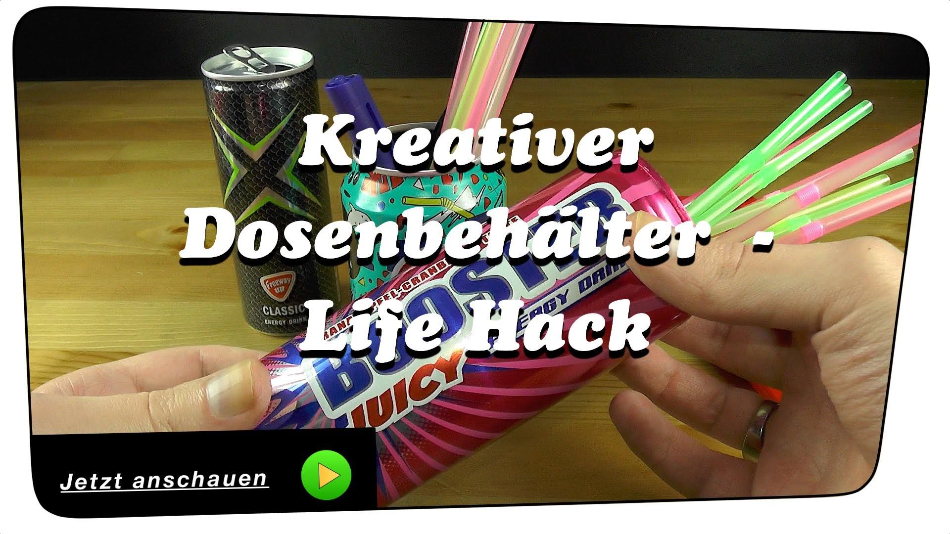 Kreativer Dosenbehälter aus einer Getränkedose selber machen - Life Hack | DIY