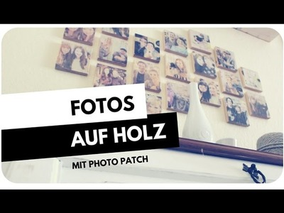 DIY. Fotos auf Holz mit Photo Patch