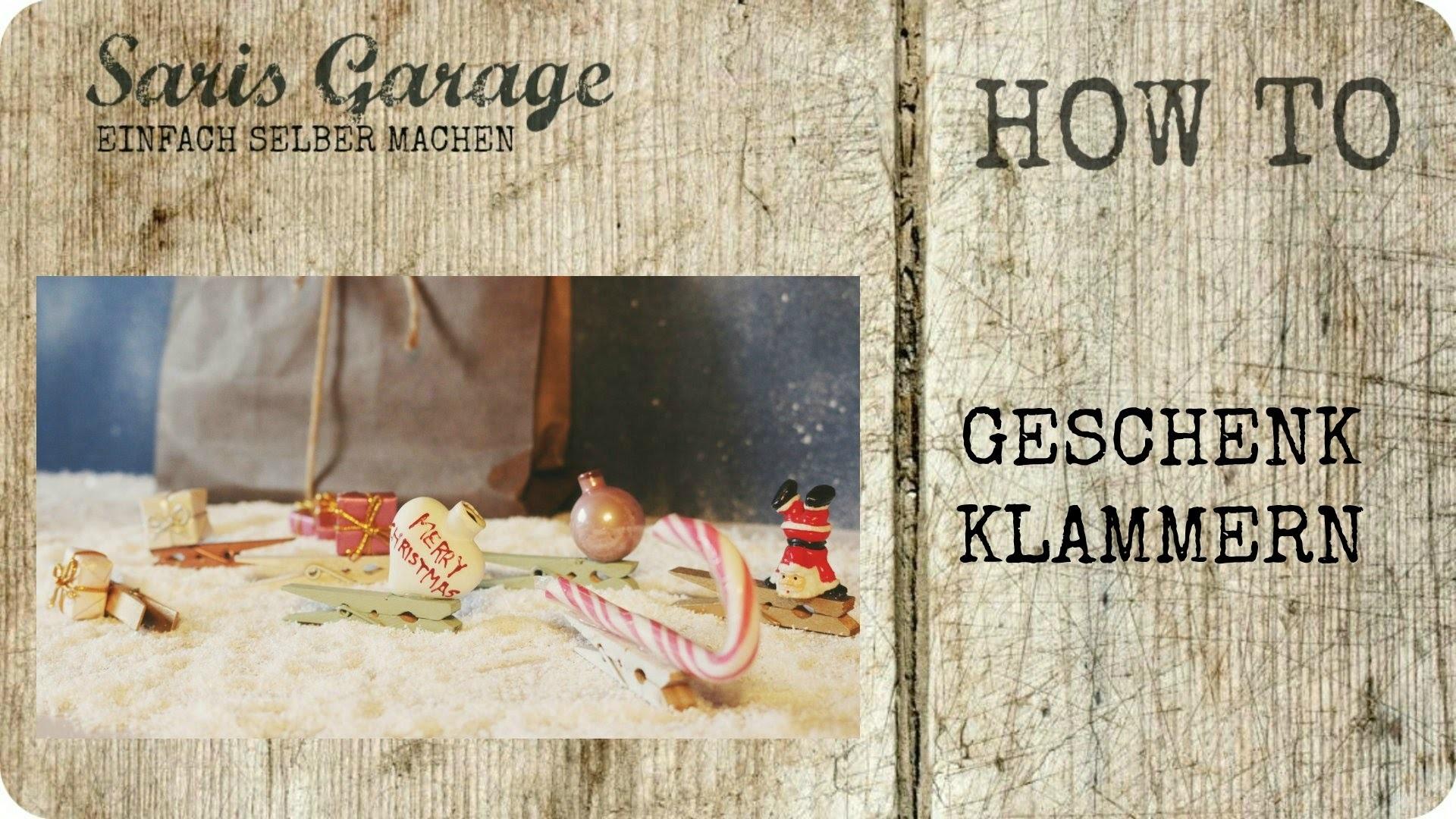 Geschenkklammern | Weihnachten | Deko | DIY | Christmas | How to |  Saris Garage
