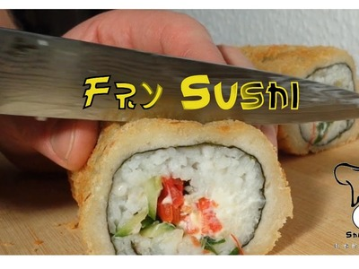 ☯ Fry Sushi. Sushi selber machen. Selfmade. How to. DiY