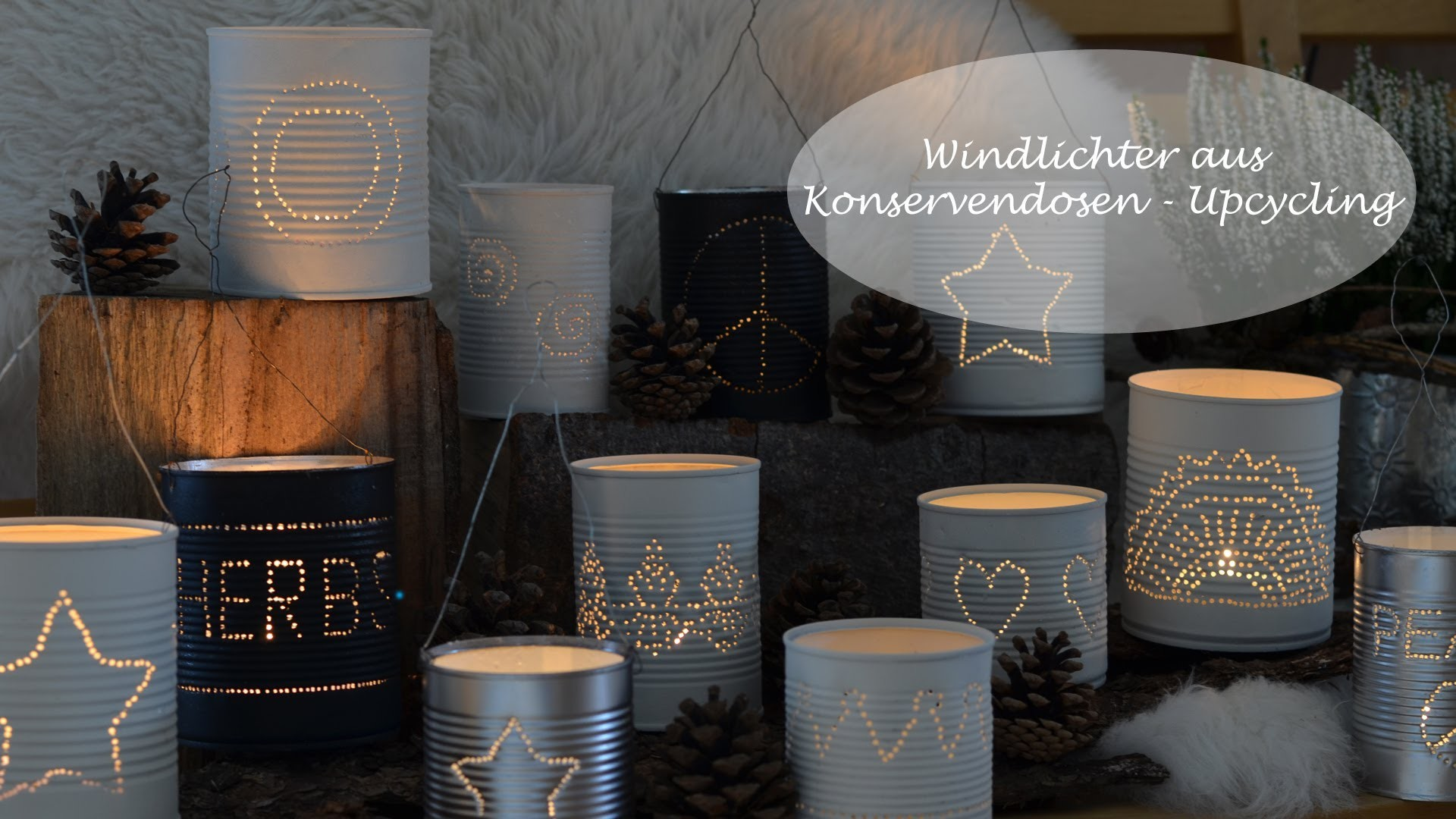 diy windlichter aus konservendosen ein upcycling projekt. Black Bedroom Furniture Sets. Home Design Ideas