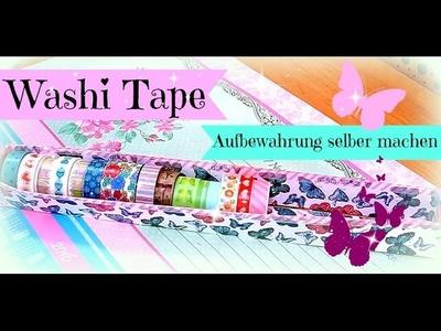 Washi Tape Woche | Aufbewahrung für Washi Tapes selber machen | DIY Inspiration basteln