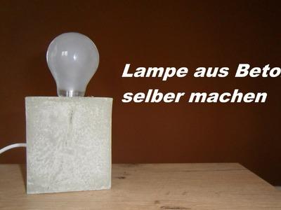 DIY Lampe aus Beton selber machen - Betonlampe gießen