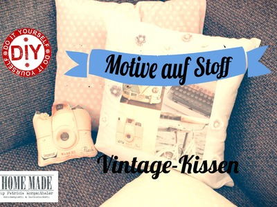How To I Vintage Kissen (Fototransfer) I Deko Inspirationen Selbstgemacht