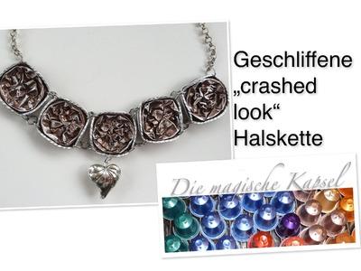 Nespresso Schmuck Anleitung - crashed look Halskette - die magische (Kaffee-) Kapsel