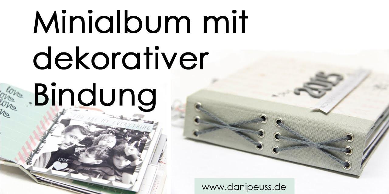 Tutorial mit Mel: Minialbum mit dekorativer Bindung