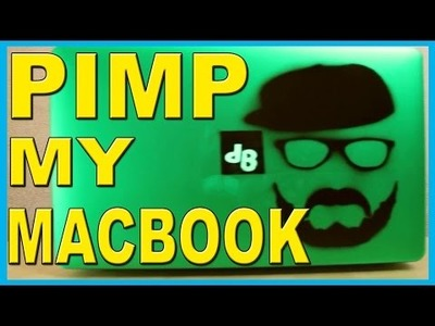 PIMP MY MACBOOK #DIY