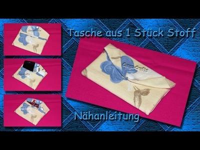 Tasche aus 1 Stück Stoff - ETTA  nähen. one piece purse. bag sewing