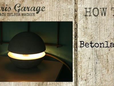 Betonlampe selber bauen | Lampe aus Beton | DIY | Kreativ-Beton | Lampe selber machen | How to