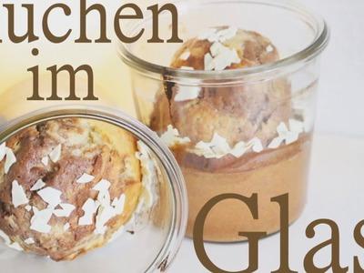 DIY | Kuchen im Glas schnell & einfach selber machen - Rezept - Geschenk Idee (Back Lounge Rezepte)