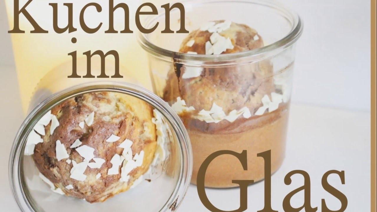 Diy Kuchen Im Glas Schnell Einfach Selber Machen Rezept
