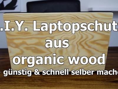 #DIY. 1. Laptopschutz aus echtem Holz. günstig & schnell selbst gemacht