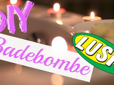 DIY Lush Badebombe | SUPER Einfach