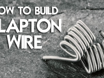 Clapton Wire   How to build   DampfLion