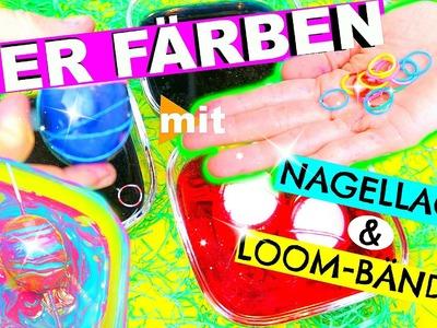 DIY LAST MINUTE EIER FÄRBEN MIT NAGELLACK UND LOOM BÄNDERN l PatDIY Lee