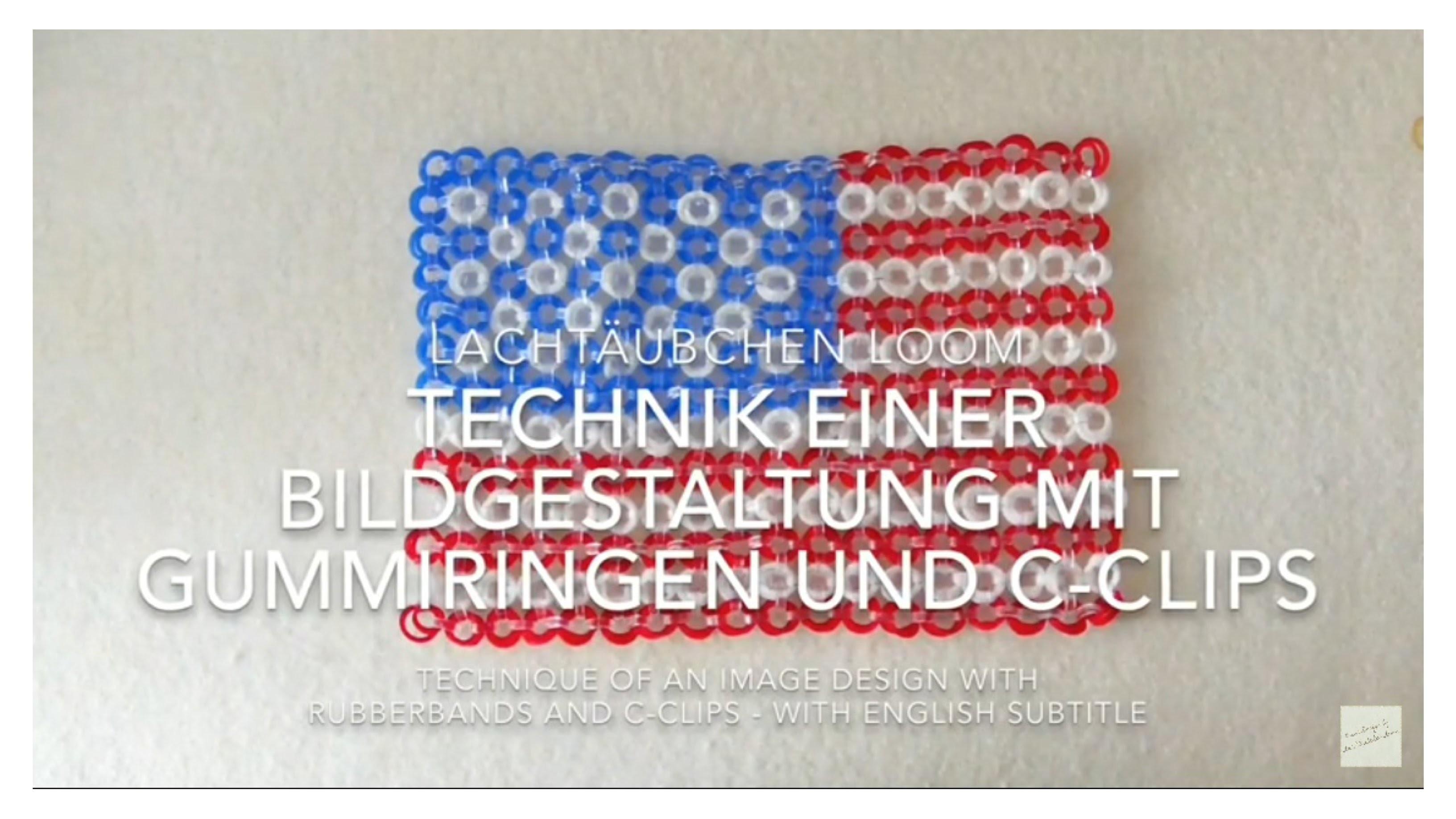 Bildgestaltung mit Rainbow Loom Gummiringen und C-Clips - with english subtitle