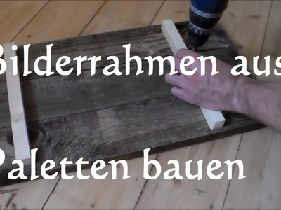 DIY Bilderrahmen aus Paletten selber bauen - Möbel aus Paletten - Rahmen aus Paletten