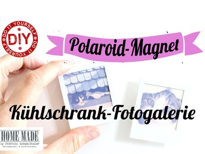 How To I Polaroid-Magnete I Deko Inspirationen Selbstgemacht