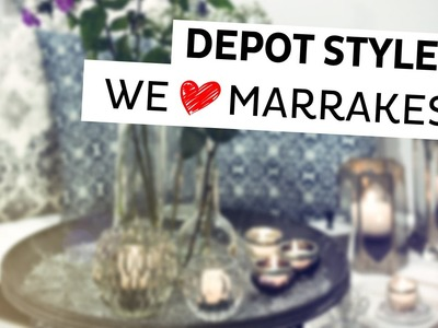 DEPOT Styles | We love Marrakesh - orientalische DIY Deko