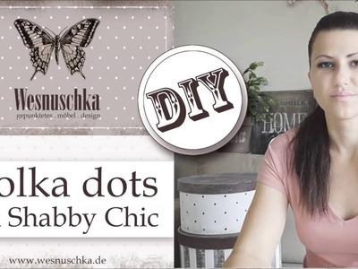 DIY : Polka dots im Shabby Chic | Wie macht man Punkte auf den Möbel