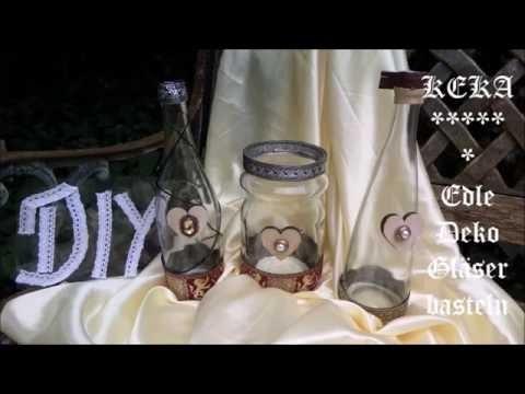 Keka : DIY BASTELIDEE - Edle Deko Flaschen ; Gläser basteln -2 Modelle