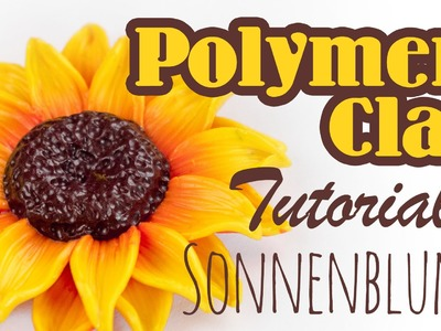 [Polymer Clay Tutorial] Sonnenblume | Hand in Hand Kreativ