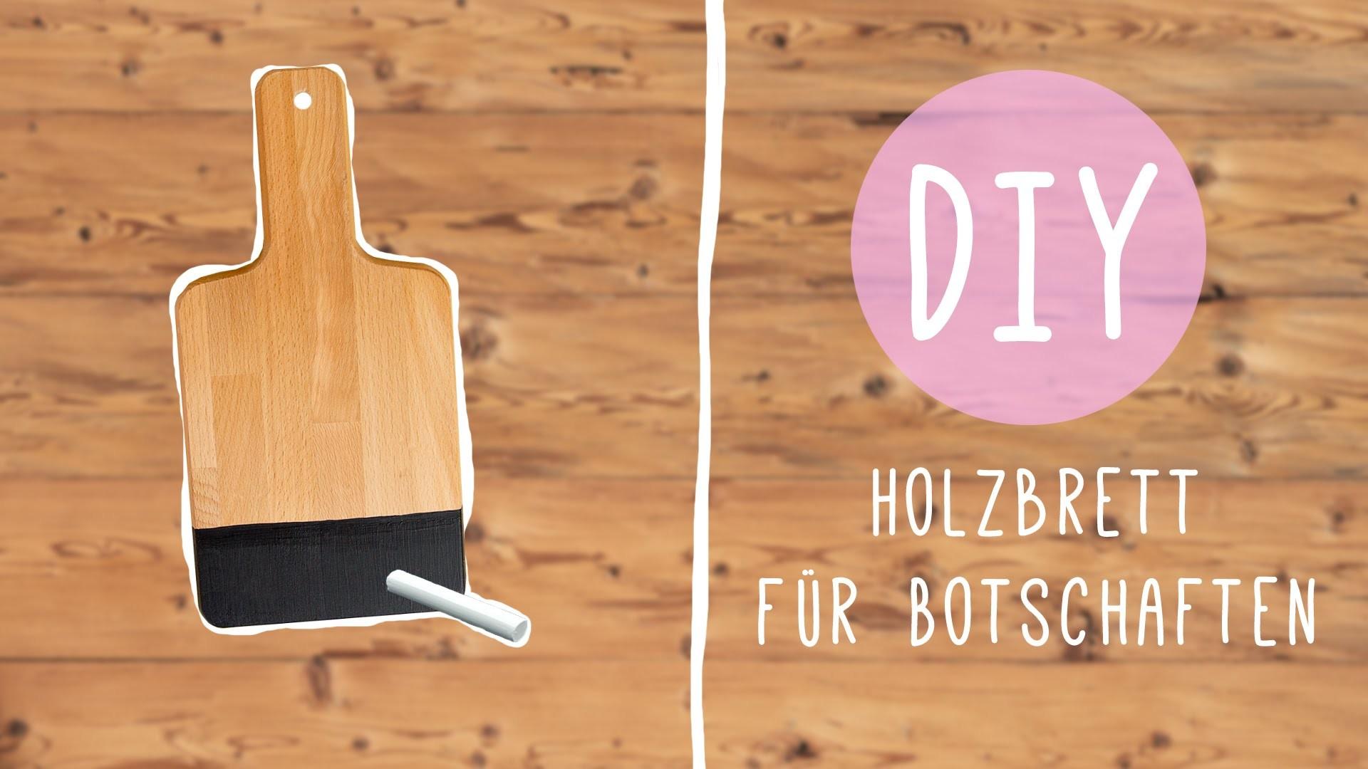 DIY mit Nina: Holzbrett mit süßen Botschaften