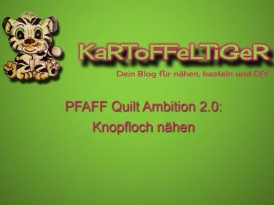 DIY - Wir nähen ein Knopfloch mit der PFAFF Quilt Ambition 2.0