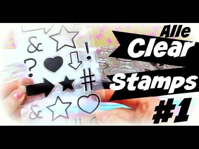 Clear Stamps Video deutsch # 1   Was sind Clear Stamps?   9999 Dinge - DIY, Basteln & Trends