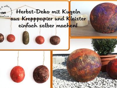 DIY Basteln - Herbst Deko Kugeln aus Papier und Kleister. Crafts - Autum Deco with balls and glue