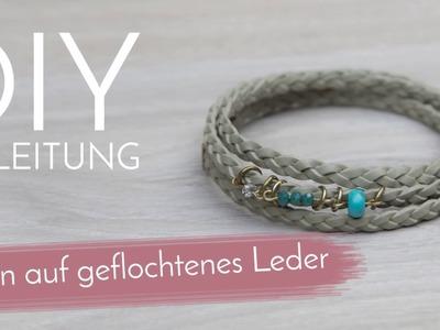 DIY Anleitung - Perlen auf geflochtenes Leder