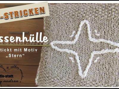DIY Stricken - Kissenbezug Kissenhülle mit gesticktem Stern