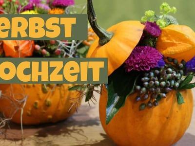 Herbsthochzeit | Blumendeko DIY | Tischdeko Herbst mit Kürbissen | braut.TV