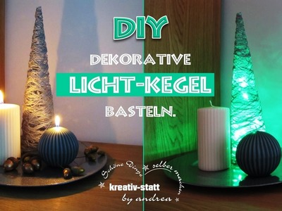 DIY Basteln - Dekorativen Licht Kegel. Tinker - Deco Light Cone