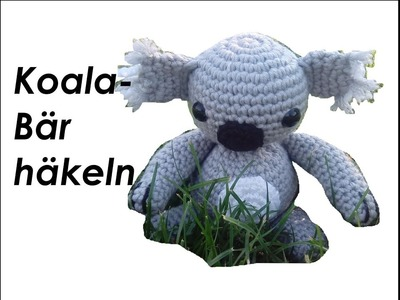 Koala Bär Kuscheltier Häkelanleitung von *carolineswelt*