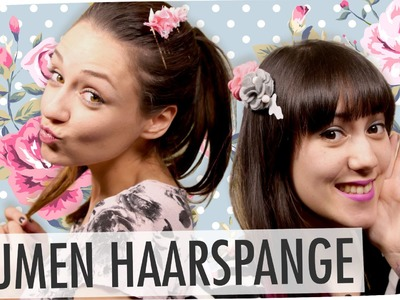 #flipdiy | Blumen Haarspangen mit breedingunicorn & Regina Hickst