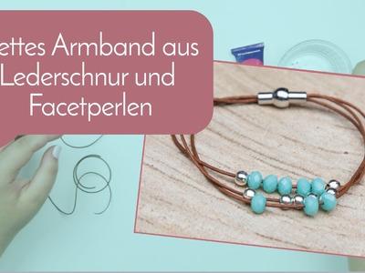Schmuck machen mit Perlenladen Online - Nettes Armband aus Lederschnur und Facetperlen