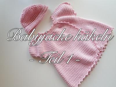 Babyjacke häkeln Anleitung - Häkeljacke Baby Anleitung - Häkeljäckchen - Teil 1