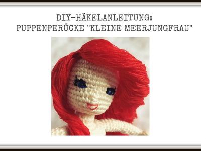 DIY-Häkelanleitung: Puppenperücke inspiriert von der kleinen Meerjungfrau Arielle