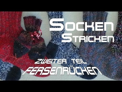 Socken stricken 2 * Fersensteg. Fersenrücken - Anleitung - mit Christine