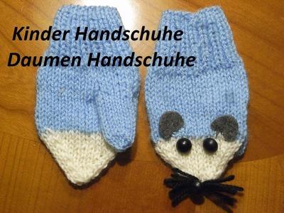 Kinder Handschuhe* Daumen Handschuhe Stricken* Knitting*DIYTutorial *Handarbeit
